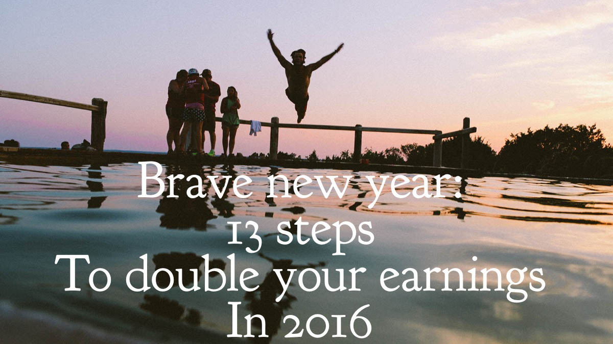 double your earnings