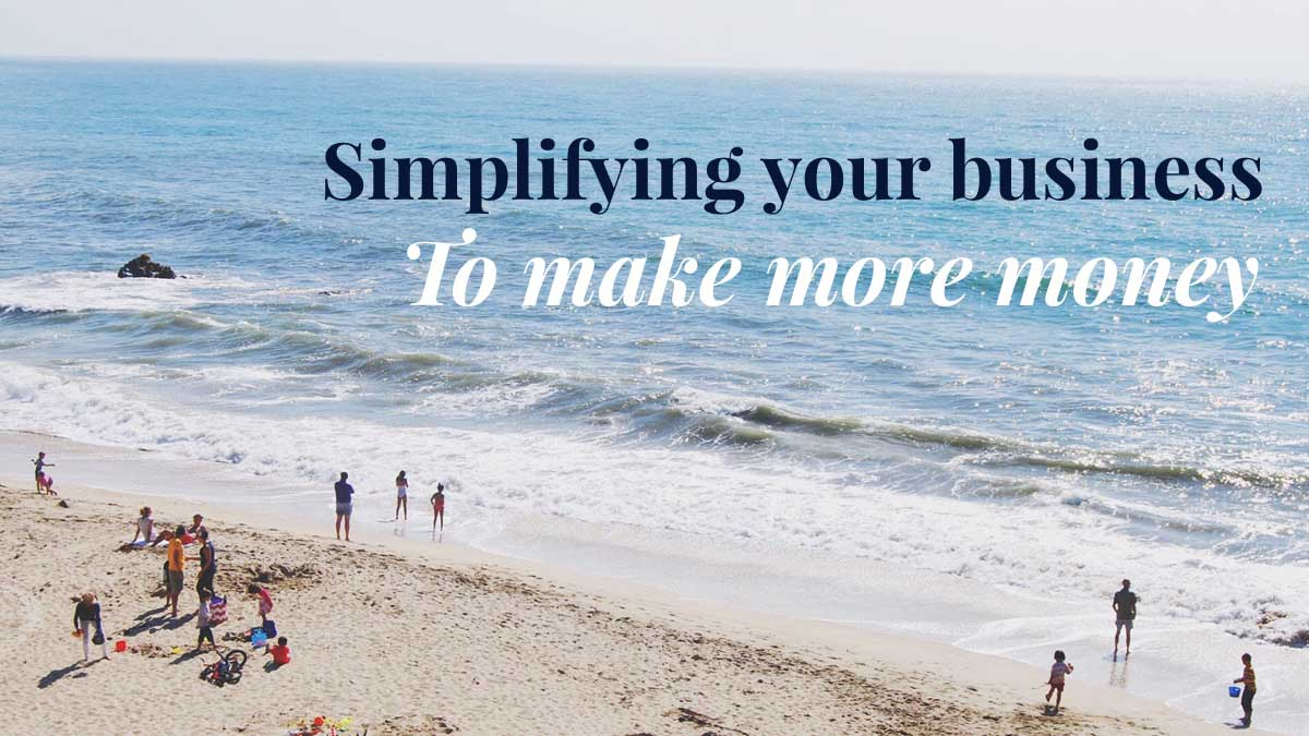 simplifying your business